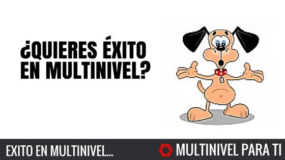 ¿Quieres éxito en multinivel?
