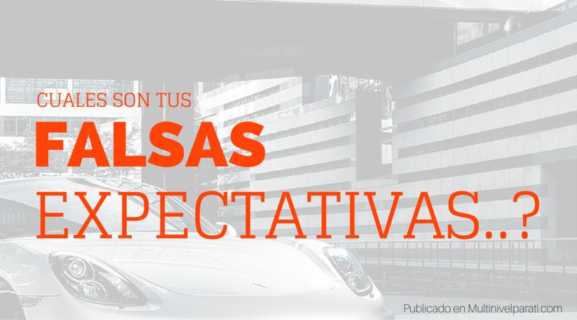 Cuales con las falsas expectativas en un negocio multinivel ?