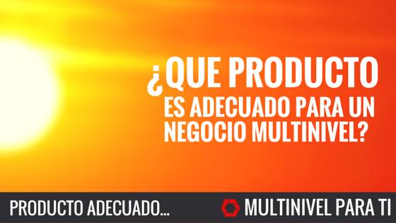 Que producto es adecuado para un negocio multinivel