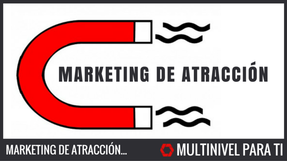 ¿ El marketing de atracción funciona?