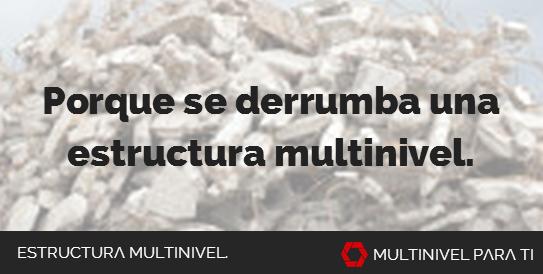 Porque se derrumba una estructura en un negocio multinivel
