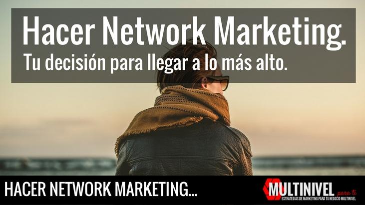 Hacer network marketing .Tu-decisión-para-llegar-a-lo-más-alto