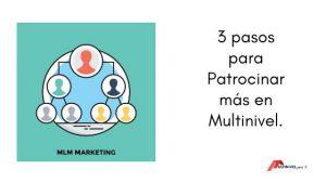 3 pasos para Patrocinar más en Multinivel.