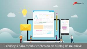 9 consejos para escribir contenido en tu blog de multinivel.