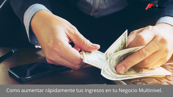 Como-aumentar-rápidamente-tus-ingresos-en-tu-Negocio-Multinivel