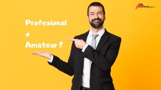 Como-saber-si-eres-amateur-o-Profesional-en-Marketing-Multinivel