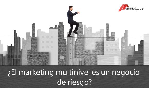 ¿El marketing multinivel es un negocio de riesgo?