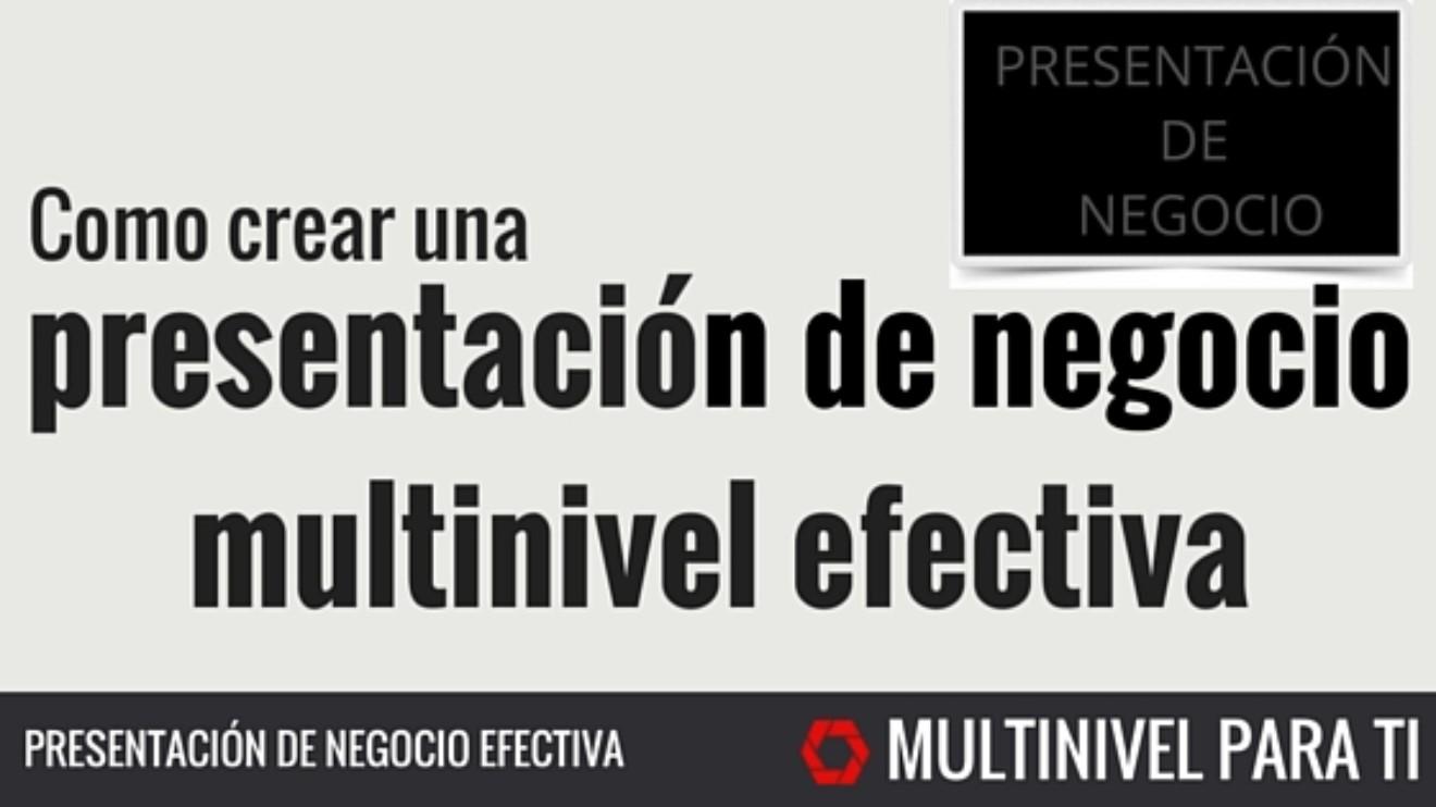 Crear una presentación de negocio multinivel efectiva