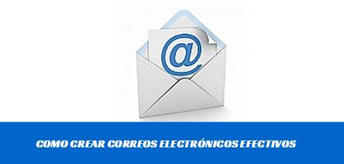 Como crear correos electrónicos efectivos
