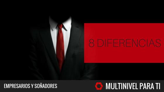 8 diferencias entre empresarios multinivel y soñadores