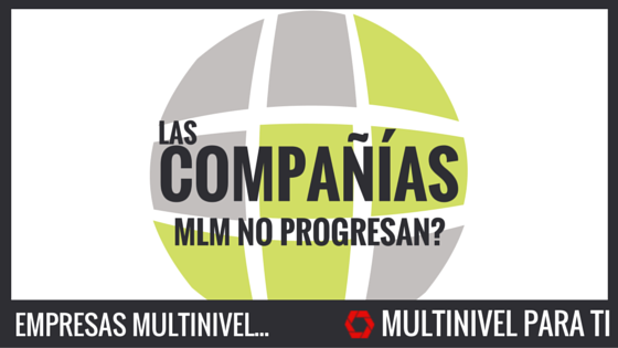 Las empresas multinivel no progresan.