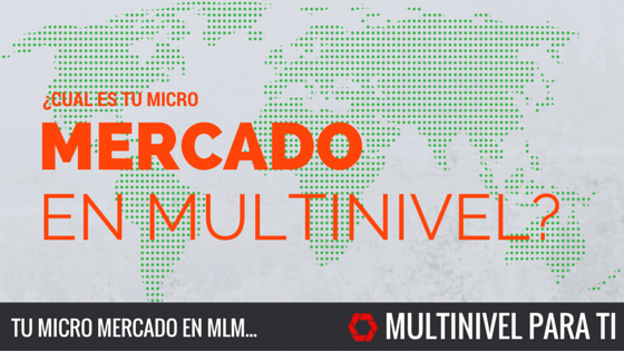 Tu micro mercado en multinivel