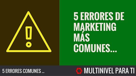 5 errores de marketing que no debes cometer