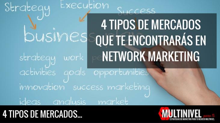 4 mercados en network marketing